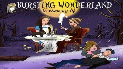 Bursting Wonderland - In Memory Of