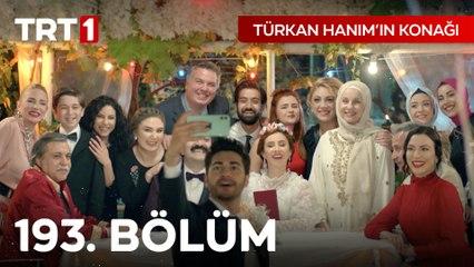Türkan Hanım'ın Konağı 193. Bölüm