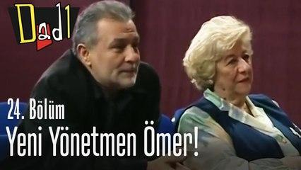 Yeni yönetmen Ömer! - Dadı 24. Bölüm