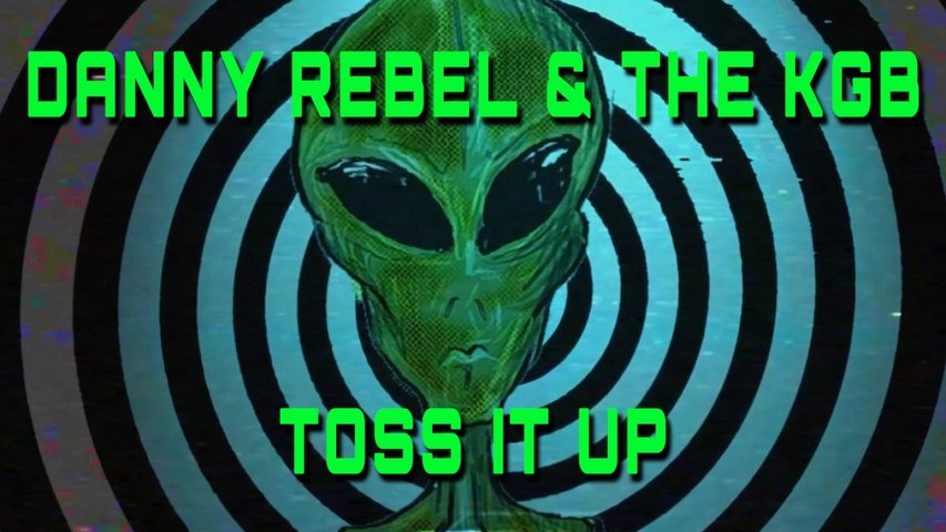 Danny Rebel & The KGB - Toss It Up (official video)
