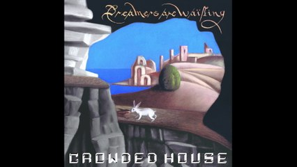 Crowded House - Sweet Tooth