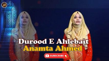Durood E Ahlebait   Anamta Ahmed   Hd Video   Labaik Labaik