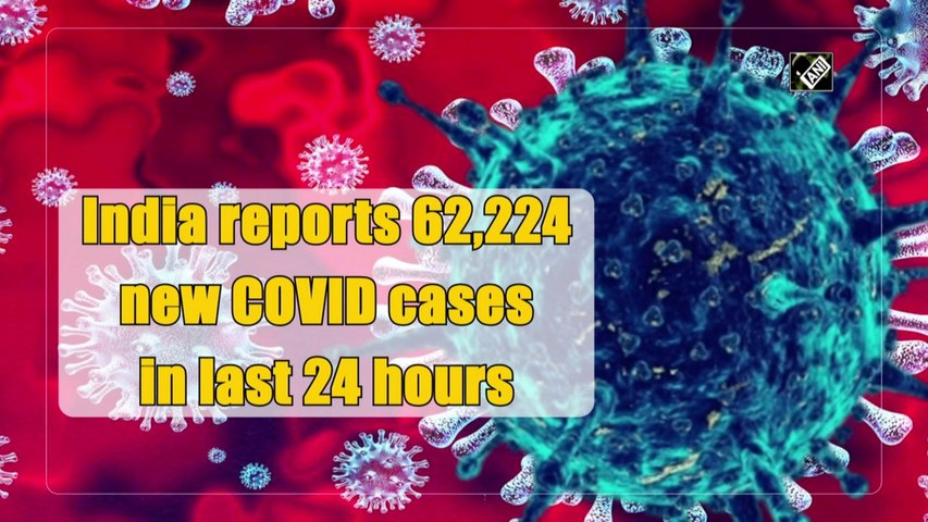 India reports 62,224 new Covid-19 cases,2,542 deaths