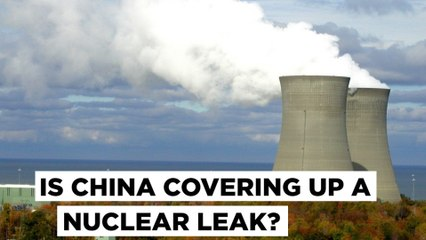 US To Probe Reports Of Possible Leak At A Chinese Nuclear Plant  False Alarm or Cover Up
