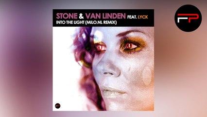 Stone & Van Linden - Into The Light (Milo.nl Remix)