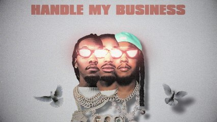Migos - Handle My Business