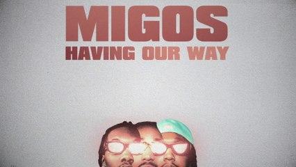 Migos - Having Our Way