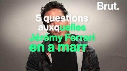 5 questions auxquelles Jérémy Ferrari en a marre de répondre