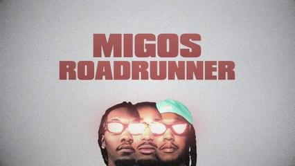 Migos - Roadrunner