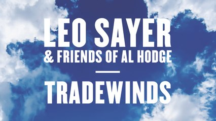 Leo Sayer & Friends Of Al Hodge - Tradewinds [Official Video]