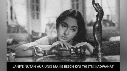 Janiye Nutan Aur Unki Ma Ke Beech Kyu Thi Itni Kadwahat