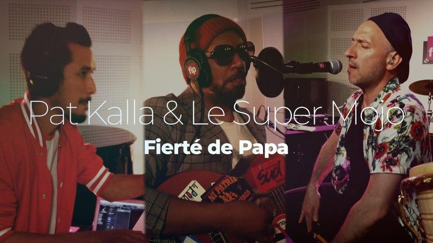 """Pat Kalla & Le Super Mojo """"Fierté de Papa"""""""