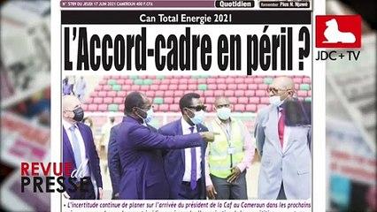REVUE DE PRESSE CAMEROUNAISE DU 17 JUIN 2021
