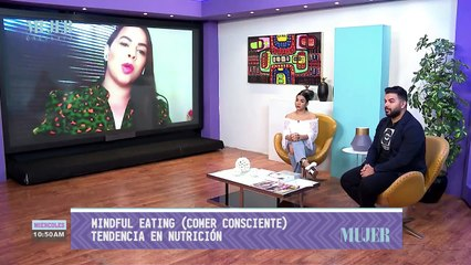 Mindful eating, COMER CONSCIENTE | Mujer  - Nex Panamá