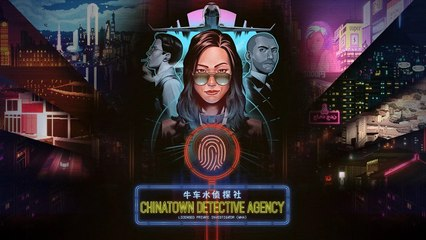 Chinatown Detective Agency - Exclusive Developer Walkthrough [Play For All 2021]