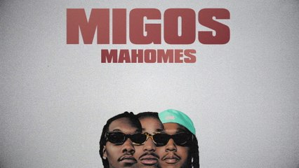 Migos - Mahomes