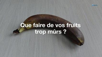 Que faire de vos fruits trop mûrs ?