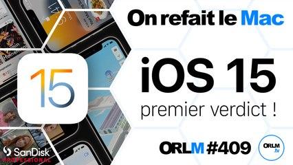 iOS 15, premier verdict !   ORLM-409