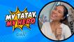 My Tatay, My Hero: Rain Matienzo