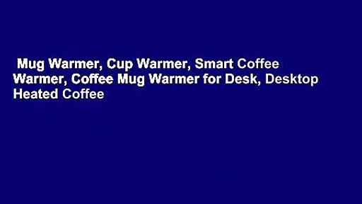 Mug Warmer, Cup Warmer, Smart Coffee Warmer, Coffee Mug Warmer for Desk, Desktop Heated Coffee