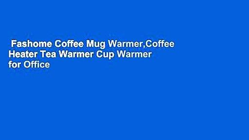 Fashome Coffee Mug Warmer,Coffee Heater Tea Warmer Cup Warmer for Office Electric Beverage Warmer
