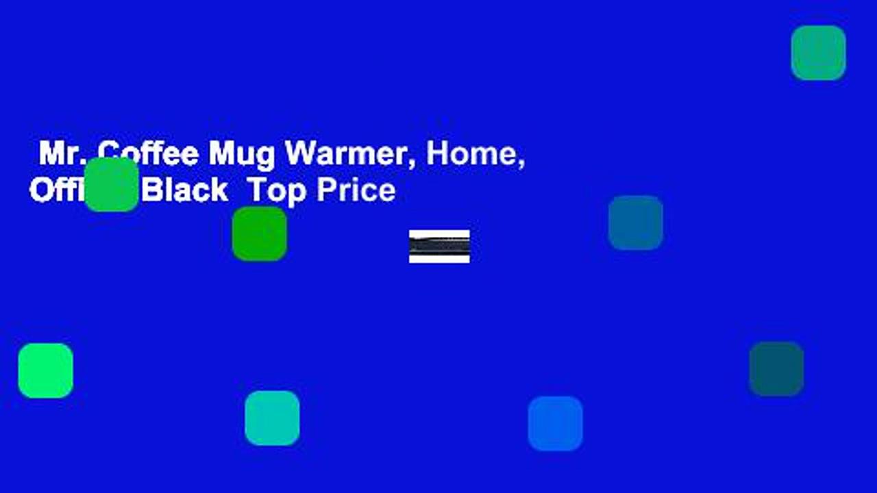 Mr. Coffee Mug Warmer, Home, Office, Black  Top Price