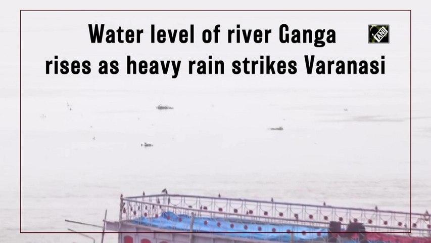 Water level of river Ganga rises as heavy rain strikes Varanasi