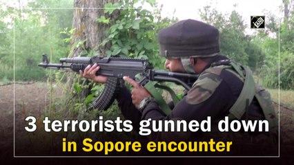3 terrorists gunned down in Sopore encounter