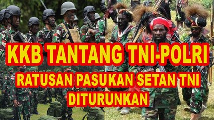 "KKB TANTANG TNI POLRI ""PRAJURIT PASUKAN SETAN DITURUNKAN"""