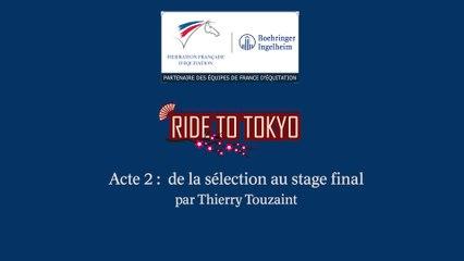 Acte 2 : de la sélection au stage final par Thierry Touzaint