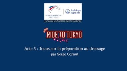 Acte 3 : focus sur la préparation au dressage par Serge Cornut
