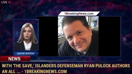With 'The Save,' Islanders Defenseman Ryan Pulock Authors An All ... - 1BreakingNews.com