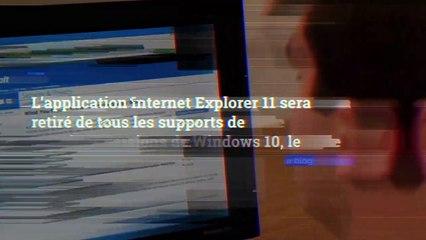 Internet Explorer n'existera plus d'ici 2022