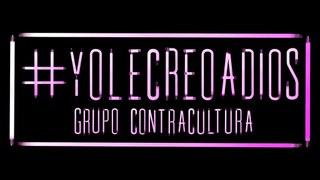 YO LE CREO A DIOS (LIVE) GRUPO CONTRACULTURA