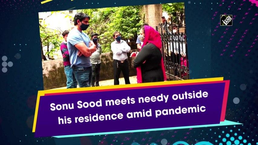 Sonu Sood meets needy people outside his residence amid Covid-19 pandemic