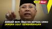 SINAR PM: Annuar beri ingatan kepada UMNO, jangan ugut sembarangan