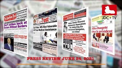 CAMEROONIAN PRESS REVIEW OF JUNE 24, 2021