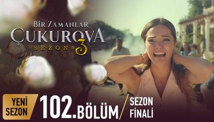 Bir Zamanlar Çukurova 102. Bölüm Sezon Finali
