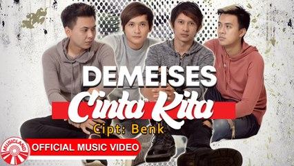 Demeises - Cinta Kita [Official Music Video HD]