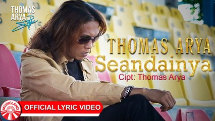Thomas Arya - Seandainya [Official Lyric Video HD]