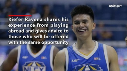 Kiefer Ravena on advice to fellow Pinoys who get offers abroad