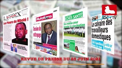 REVUE DE PRESSE CAMEROUNAISE DU 28 JUIN 2021