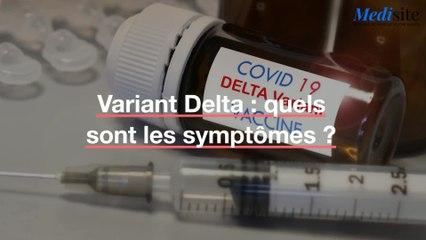 Variant Delta : quels sont les symptômes ?