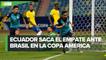 Ecuador empata ante Brasil y avanza a los cuartos de final de la Copa América 2021