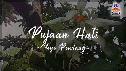Yoyo Pondaag - Pujaan Hati (Official Lyric Video)