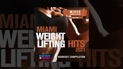 E4F - Miami Weight Lifting Hits 2021 Workout Compilation - Fitness & Music 2021