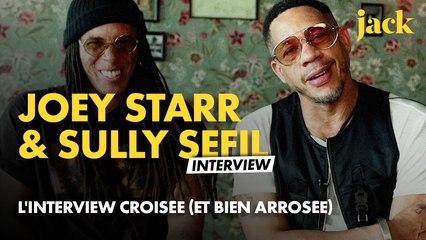 JOEY STARR & SULLY SEFIL : L'INTERVIEW CROISÉE (ET BIEN ARROSÉE)