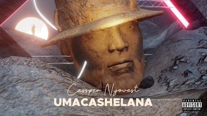 Cassper Nyovest - uMacashelana