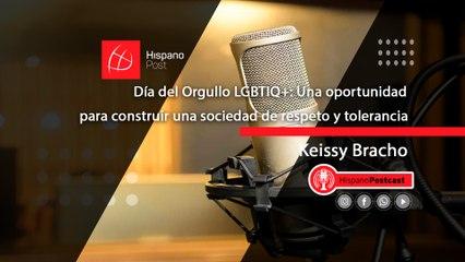 HispanoPostCast Keissy Día del Orgullo LGBTIQ+