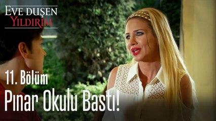 Pınar okulu bastı - Eve Düşen Yıldırım 11. Bölüm